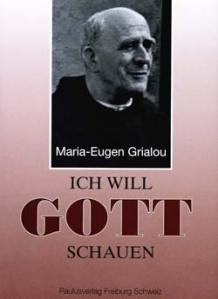Maria-Eugen Grialou Ich will Gott schauen